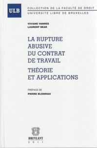 Viviane Vannes et Laurent Dear - La rupture abusive du contrat de travail - Théories et applications.