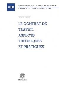 Viviane Vannes - Le contrat de travail : aspects théoriques et pratiques.