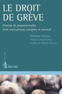 Viviane Vannes - Le droit de grève - Principe de proportionnalité, droit international, européen et national.