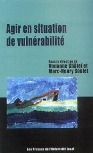 Vivianne Châtel et Marc-Henry Soulet - Agir en situation de vulnérabilité sociale.