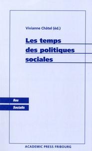 Vivianne Châtel et  Collectif - Les temps des politiques sociales.