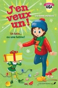 Vivianne Moreau - J'en veux un !  : Un lutin... ou une lutine !.