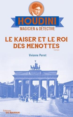 Houdini, magicien & détective Tome 2 Le Kaiser et le roi des menottes