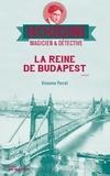 Vivianne Perret - Houdini, magicien & détective Tome 3 : La reine de Budapest.