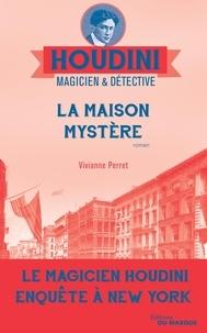 Vivianne Perret - La maison mystère.