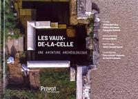 Vivien Barrière et Céline Blondeau - Les Vaux-de-la-Celle - Une aventure archéologique.