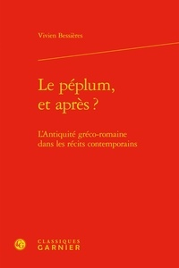 Le péplum, et après ? - LAntiquité gréco-romaine dans les récits contemporains.pdf