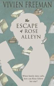 Vivien Freeman - The Escape of Rose Alleyn.