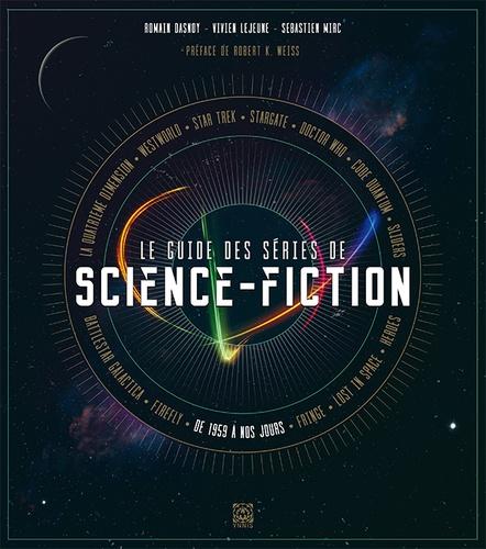 Vivien Lejeune et Romain Dasnoy - Le guide des séries de science-fiction.