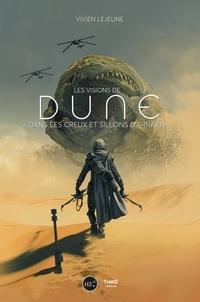 Vivien Lejeune - Les Visions de Dune - Dans le creux et sillons d'Arrakis.