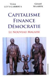 Vivien Lévy-Garboua et Gérard Maarek - Capitalisme, finance, démocratie - Le nouveau malaise.