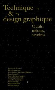 Technique & design graphique- Outils, médias, savoirs - Vivien Philizot |