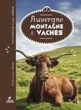 Vivien Therme et Corinne Chesne - Auvergne, montagne à vache.