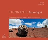 Vivien Therme et Laurent Blanchon - Etonnante Auvergne.