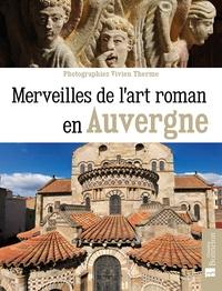 Vivien Therme - Merveilles de l'art roman en Auvergne.