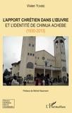 Vivien Yombe - L'apport chrétien dans l'oeuvre et l'identité de Chinua Achebe (1930-2013).
