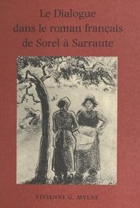 Vivienne G. Mylne et Françoise Tilkin - Le dialogue dans le roman français, de Sorel à Sarraute.