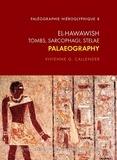 Vivienne Gae Callender - El Hawawish - Tombs, sarcophagi, stelae, palaeography.