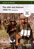 Vivienne Sanders - The USA and Vietnam, 1945-75.