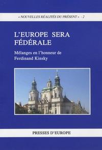 Vlad Constantinesco - L'Europe sera fédérale. - Mélanges en l'honneur de Ferdinand Kinsky.