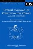Vlad Constantinesco et Valérie Michel - Le traité établissant une constitution pour l'Europe - Analyses et commentaires.
