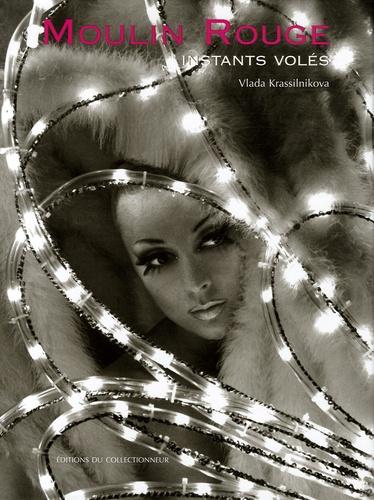 Vlada Krassilnikova et Stéphanie d' Orglandes - Moulin Rouge - Instants volés.