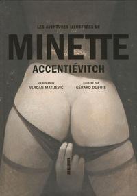 Vladan Matijevic - Les aventures illustrées de Minette Accentiévitch.