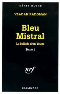 Vladan Radoman - La ballade d'un Yougo Tome 1 : Bleu mistral.