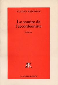 Vladan Radoman - Le sourire de l'accordéoniste.