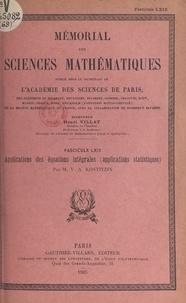 Vladimir Aleksandrovič Kostitzin et  Académie des sciences de Paris - Applications des équations intégrales - Applications statistiques.