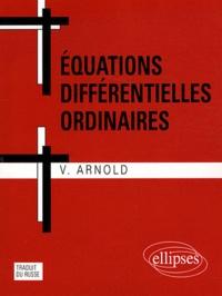 Vladimir Arnold - Equations différentielles ordinaires.