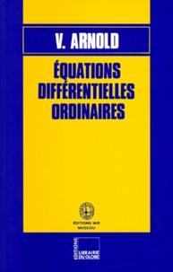 Vladimir Arnold - EQUATIONS DIFFERENTIELLES ORDINAIRES. - 5ème édition.