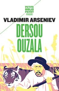 Vladimir Arseniev - Dersou Ouzala.