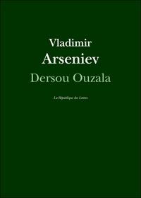 Téléchargements de manuels gratuits pour ipad Dersou Ouzala en francais iBook CHM par Vladimir Arseniev 9782824904535