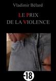Vladimir Bélard - Le Prix de la Violence - Zollikerberg.