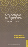 Vladimir Beliakov et Salah Mejri - Stéréotypie et figement - A l'origine du sens.
