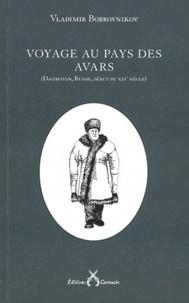Vladimir Bobrovnikov - Voyage au pays des Avars - (Daghestan, Russie, début du XXIe siècle).