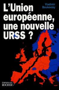 Vladimir Boukovsky - L'Union européenne, une nouvelle URSS ?.