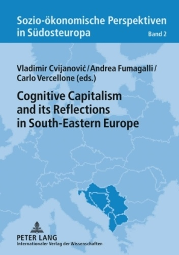 Vladimir Cvijanovic et Andrea Fumagalli - Cognitive Capitalism and its Reflections in South-Eastern Europe.