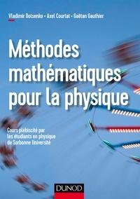 Vladimir Dotsenko et Axel Courtat - Méthodes mathématiques pour la physique.