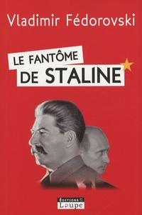 Vladimir Fédorovski - Le fantôme de Staline.