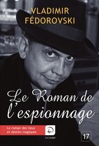 Le roman de l'espionnage - Vladimir Fédorovski | Showmesound.org