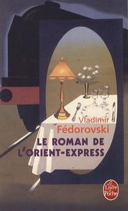Vladimir Fédorovski - Le Roman de l'Orient-Express.