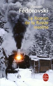 Le Roman de la Russie insolite - Du Transsibérien à la Volga.pdf