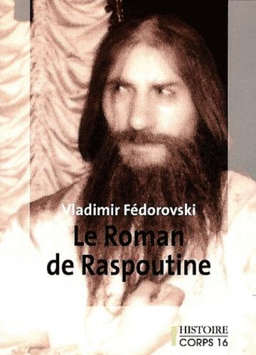 Le roman de Raspoutine Edition en gros caractères