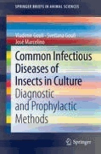 Vladimir Gouli et Svetlana Gouli - Common Infectious Diseases of Insects in Culture - Diagnostic and Prophylactic Methods.