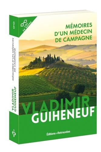 Mémoires d'un médecin de campagne - Vladimir Guiheneuf