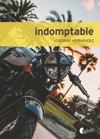 Vladimir Hernandez - Indomptable.