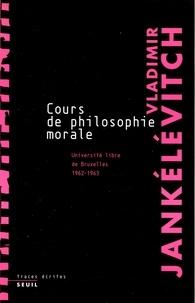 Vladimir Jankélévitch - Cours de philosophie morale.