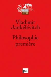 """Vladimir Jankélévitch - Philosophie première - Introduction à une philosophie du """"presque""""."""
